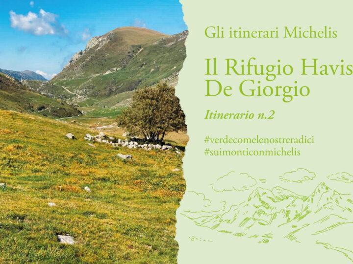 Gli itinerari Michelis: Il rifugio Havis De Giorgio